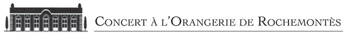 Logo Concert à l'Orangerie de Rochemontes